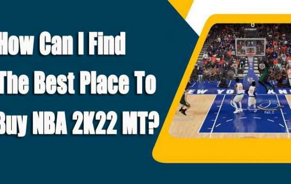 What is the Best Place to Get NBA 2K22 MT?